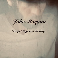 Jake Morgan - Every Dog Has Its Day