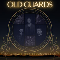 Old Guards - Tailor Made Fool (Lockdown Session)