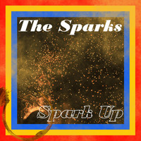 The Sparks - Spark Up (Explicit)