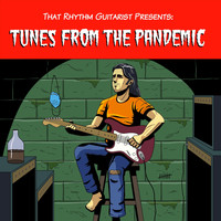 That Rhythm Guitarist - Tunes from the Pandemic (Explicit)