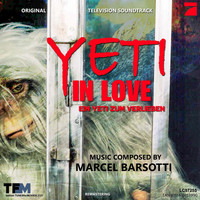 Marcel Barsotti - Yeti in Love (Original Soundtrack)