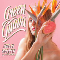 Holly Holden y Su Banda - Green Guava