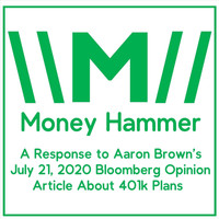 Money Hammer - A Response to Aaron Brown's July 21, 2020 Bloomberg Opinion Article About 401k Plans
