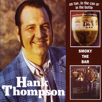 Hank Thompson - On Tap, In the Can or in the Bottle / Smoky the Bar
