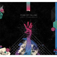 Joey Fehrenbach - Fear of Falling