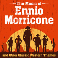 Various Artists - The Music of Ennio Morricone and Other Classic Western Themes