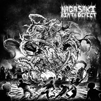 Nagasaki Birth Defect - Nagasaki Birth Defect (Explicit)