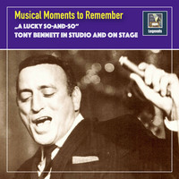 "Tony Bennett - Musical Moments to remember: ""A lucky So-And-So"" - Tony Bennett in Studio & on Stage"
