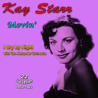 Kay Starr - Movin', I Cry by Night