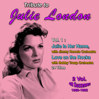 Julie London - Tribute to Julie London (Vol. 1 : Julie Is Her Name, love on the Rocks)