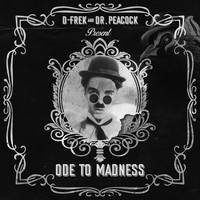 D-Frek and Dr. Peacock - Ode to Madness