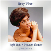 Nancy Wilson - Night Mist / Passion Flower (All Tracks Remastered)