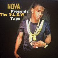 Nova - The S.L.E.W Tape (Explicit)