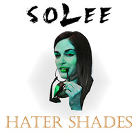 Solee - Hater Shades