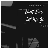 Eddie Cochran - Don't Ever Let Me Go