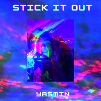 Yasmin - Stick It Out