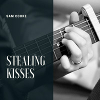 Sam Cooke - Stealing Kisses