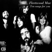 Fleetwood Mac - Ten songs for you