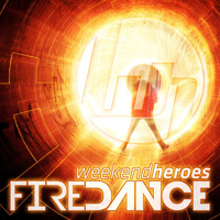 Weekend Heroes - Firedance