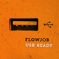 Flowjob - USB Ready
