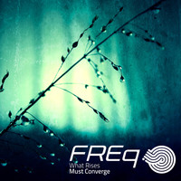 freq - What Rises Must Converge (Explicit)