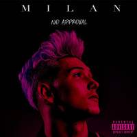 Milan - No Approval (Explicit)