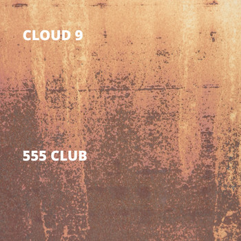 Cloud 9 - 555 Club (Explicit)