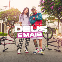 Mc Menor da C3, Luciana Dadi - Deus é Mais (Explicit)