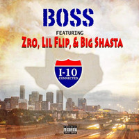 Boss - I-10 Connected (Remix) [feat. Zro, Lil' Flip & Big Shasta] (Explicit)
