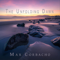 Max Corbacho - The Unfolding Dawn
