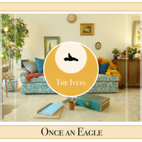 The Iveys - Once an Eagle