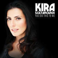 Kira Soltanovich - You Did This to Me (Explicit)
