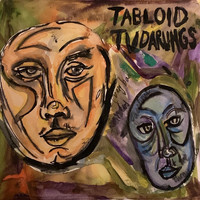 Tabloid TV Darlings / - Demos