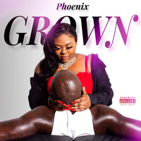 Phoenix - Grown (Explicit)
