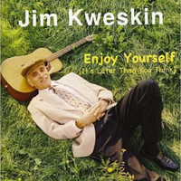 Jim Kweskin - Enjoy Yourself (It's Later Than You Think)