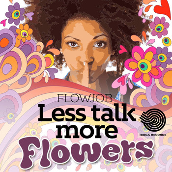 Flowjob - Less Talk More Flowers