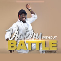 Temitope Samuel - Victory Without Battle