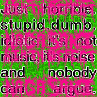 Nagasaki Birth Defect - 'Just horrible​.​stupid​.​dumb​.​idiotic it's not music, it's noise and nobody can argue​.​' (Explicit)