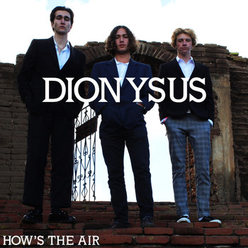 Dionysus - How's the Air