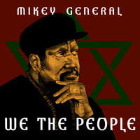 Mikey General - We The People
