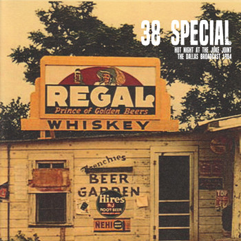38 Special - Hot Night At The Juke Joint (The Dallas Broadcast 1984 Remastered)