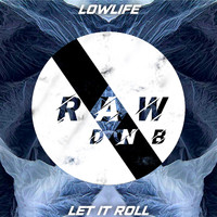 Lowlife - Let It Roll