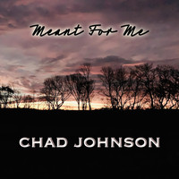 Chad Johnson - Meant for Me