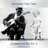 Reverend Gary Davis - Remastered Hits Vol. 2 (All Tracks Remastered)