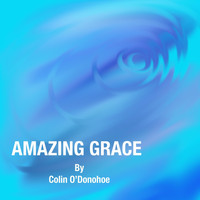 Colin O'Donohoe - Amazing Grace