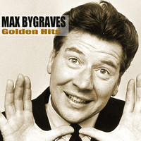 Max Bygraves - Golden Hits (Remastered)