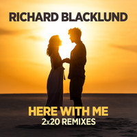 Richard Blacklund - Here with Me (2x20 Remixes)
