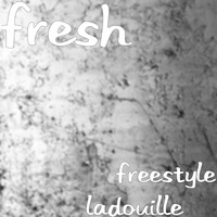 Fresh - Freestyle laDouille 1 (Explicit)