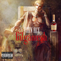 Johnny Ace - Gilgamesh (Explicit)