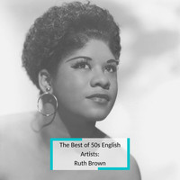 Ruth Brown - The Best of 50s English Artists: Ruth Brown